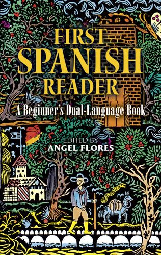 First Spanish Reader by Angel Flores Perfect for beginning students of Spanish, this affordable anthology is filled with 41 delightful stories and proverbs based on works of Don Juan Manuel, Luis Taboada, Ricardo Palma, and other noted writers.