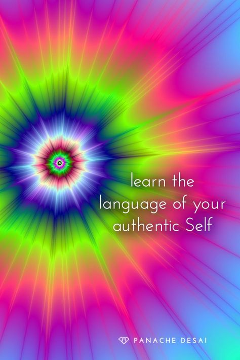 Interpreting the messages of your soul requires you to learn a new language.