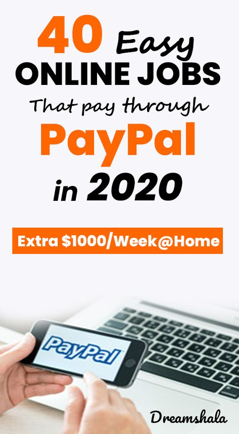 40 easy online jobs that pay through PayPal in 2020.