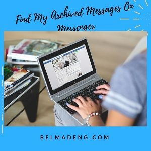 e2f7e7ec27ec97fb8202c71cc1c98a3f - How Do You Get To Archived Messages On Facebook