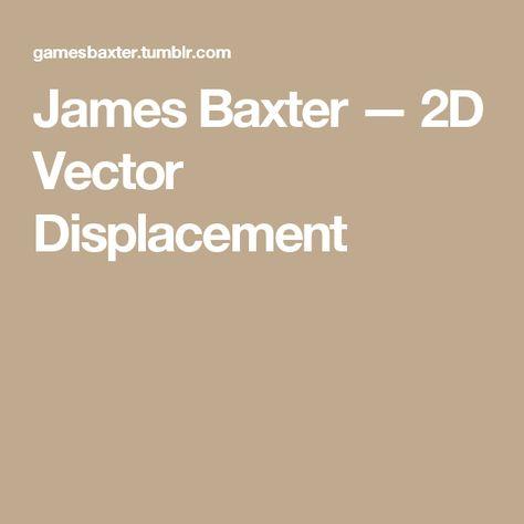 James Baxter — 2D Vector Displacement