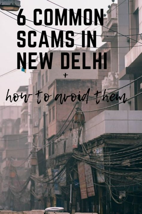 A list of the most common scams in New Delhi, India and how to avoid them when traveling in New Delhi, India. #NewDelhi #India #Scams