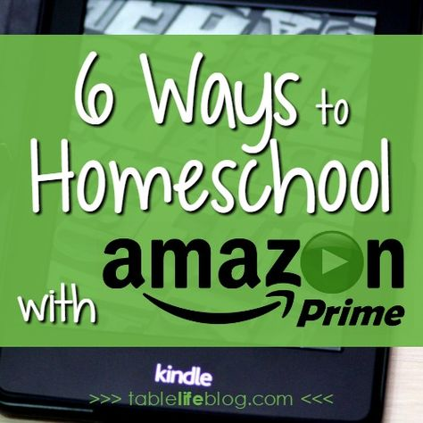 Are you putting Amazon Prime to work in your homeschool?