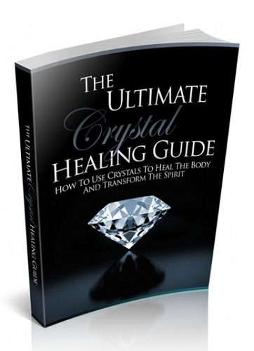 The Ultimate Crystal Healing Guide ( eB00k ) + 10 Additional Free