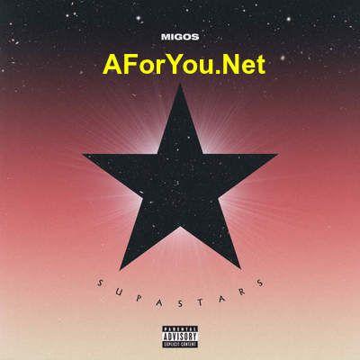 Supastars – Single by Migos 2018 English iTunes Mp3 & M4a
