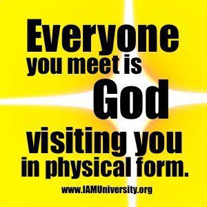 Everyone You Meet Is God Visiting You In Physical Form  Success