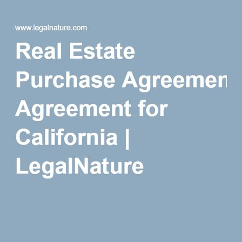 Real Estate Purchase Agreement for California LegalNature home - real estate purchase agreement