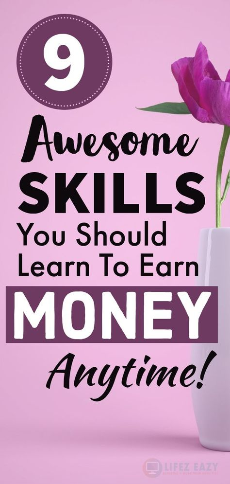 9 Popular Skills to Learn to Make Money Even in Your Bad Time!