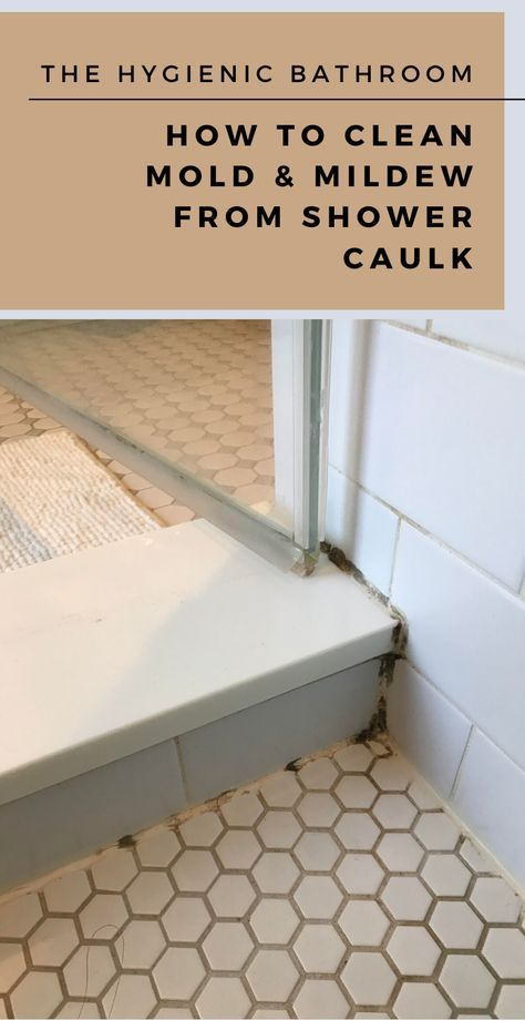 The Hygienic Bathroom How To Clean Mold And Mildew From Shower Caulk Xcleaning Net Your Cleaning Tips Cleaning Shower Mold Clean Mold Bathroom Cleaning