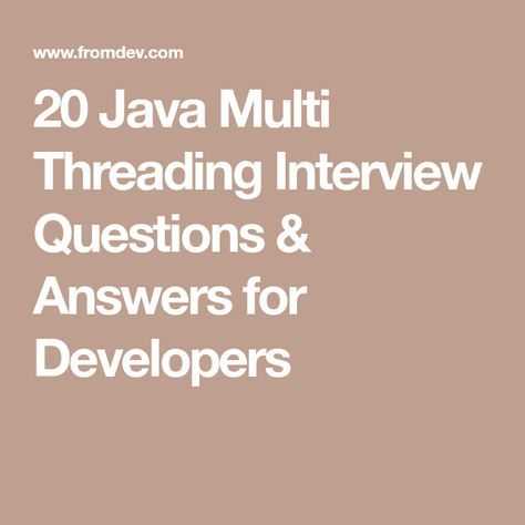 20 Java Multi Threading Interview Questions Answers For Developers This Or That Questions Multi Threading Interview Questions And Answers