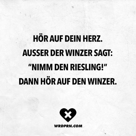 Visual Statements® Hör auf dein Herz. Ausser der Winzer sagt: Nimm den Riesling! Dann hör auf den Winzer.  Sprüche / Zitate / Quotes / Wordporn / witzig / lustig / Sarkasmus / Freundschaft / Beziehung / Ironie   #VisualStatements #Sprüche #Spruch #wordporn