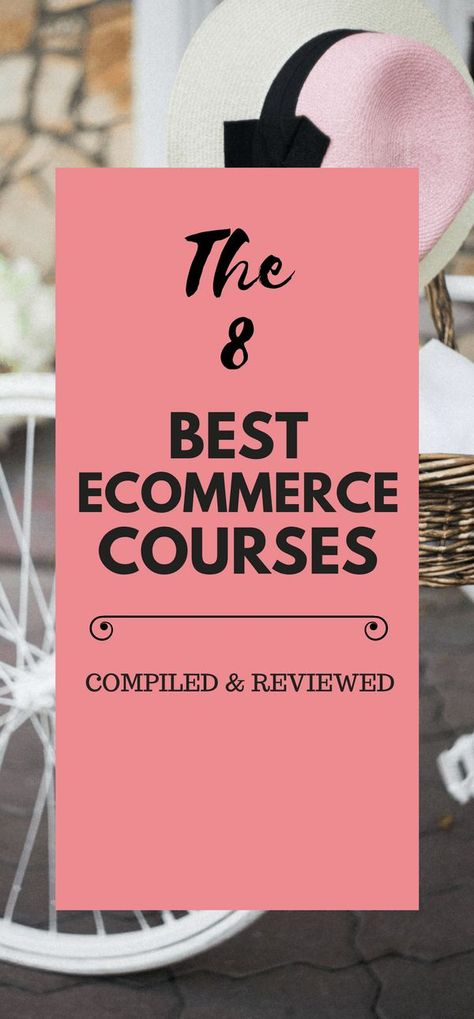 The 8 Best Ecommerce Training Courses Compiled And Reviewed