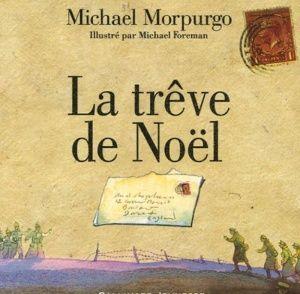 La Treve De Noel Album De Michael Morpurgo Des 8 Ans Et Film Joyeux Noel Vivrelivre Treves Album Gallimard Jeunesse