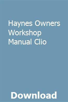 Haynes Owners Workshop Manual Clio Manual Car Owners Manuals Repair Manuals