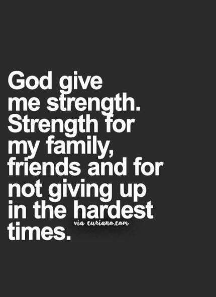 Quotes About Strength In Hard Times Families Christ 49 New Ideas Quotes About Strength In Hard Times Quotes About Strength Inspirational Quotes God