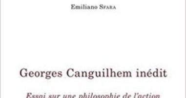 Emiliano Sfara Georges Canguilhem Inedit Essai Sur Une Philosophie De L Action Philosophie Livre Philosophique Action