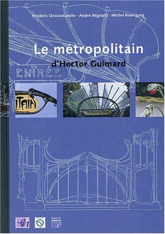 Telecharger Le Metropolitain D Hector Guimard Pdf Par Collectif Telecharger Votre Fichier Ebook Maintenant