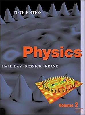 Amazon Com Physics Volume 2 9780471401940 David Halliday Robert Resnick Kenneth S Krane Books Physics Books Physics Physics Textbook
