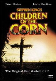 Children Of The Corn 80 S Horror Movies Ruined Me Being By A