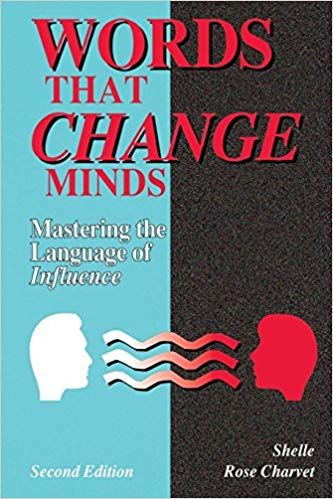 Words That Change Minds The 14 Patterns For Mastering The Language Of Influence In 2020 How To Influence People How To Improve Relationship Words
