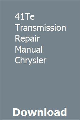 41te Transmission Repair Manual Chrysler Repair Manuals Transmission Repair Repair