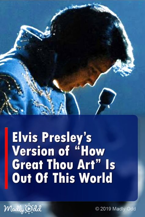 """Elvis Presley's Version Of """"How Great Thou Art"""" Is Out Of This World"""