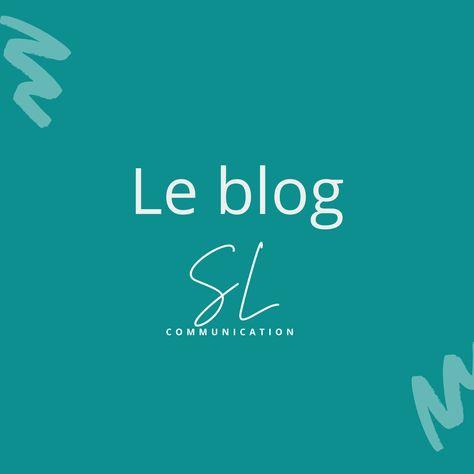 Le blog SL Communication - Articles communication et marketing