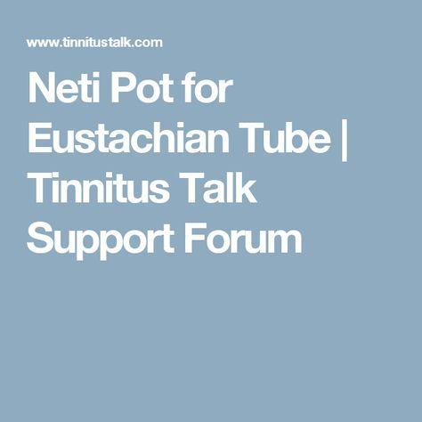 Neti Pot for Eustachian Tube | Tinnitus Talk Support Forum
