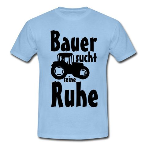 897d31e715f64b Bauer sucht Ruhe Bauernhof lustig Geschenk Spruch Männer T-Shirt ...