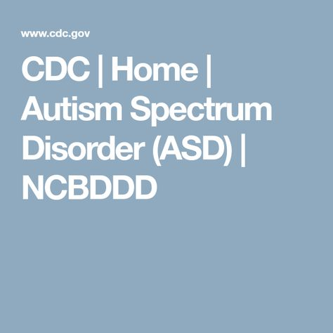 Cdc Says Developmental Disabilities Are >> Autism Spectrum Disorder Asd Autism Autism Spectrum Disorder