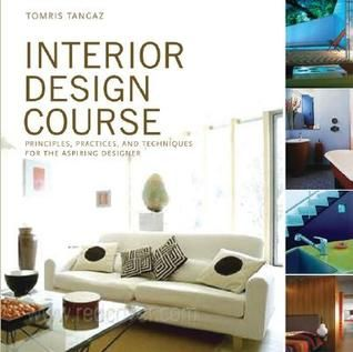 Download Pdf Interior Design Course Principles Practices And Techniques For The Aspiring Designer Interior Design Courses Online Interior Design Interior
