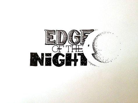 Edge of the Night Handwritten typography 6.19.14 photo