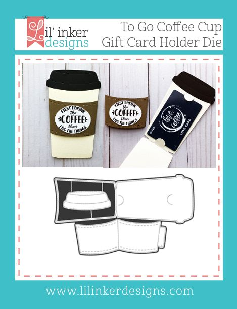 Lil Inker Designs To Go Coffee Cup Gift Card Holder Die 24 99 Https Www Lilinkerdesigns Com To Go C Gift Card Holder To Go Coffee Cups Coffee Cup Gifts