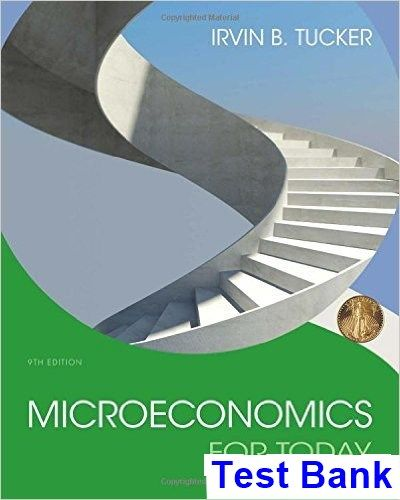 Microeconomics For Today 9th Edition Tucker Test Bank | Test