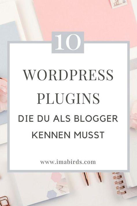 10 WordPress Plugins, die du als Blogger unbedingt kennen musst