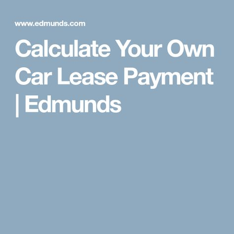 Calculate Your Own Car Lease Payment Cars - lease payment calculator