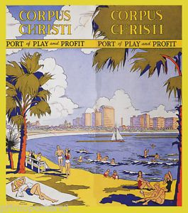 CORPUS CHRISTI TEXAS BEACH PORT OF PLAY AND PROFITS TRAVEL VINTAGE POSTER REPRO