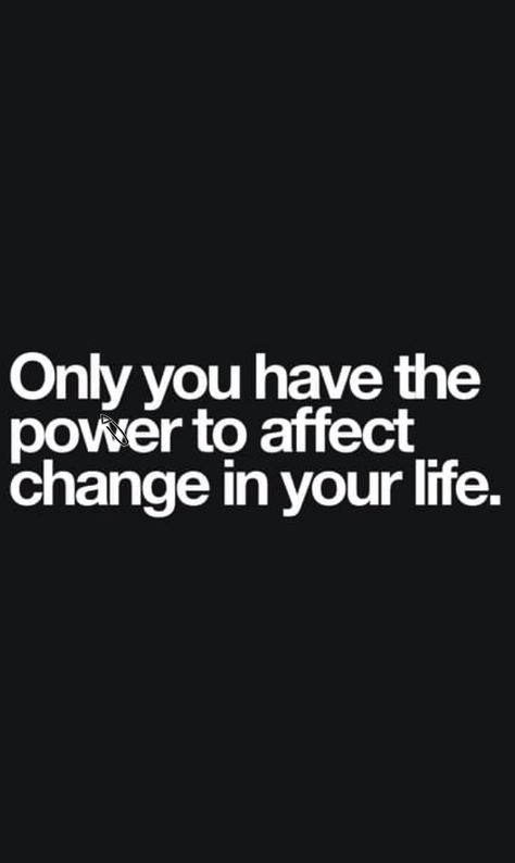 Only you have the power to affect change in your life. | The Appreciative Minimalist. #inspirationalquotes #inspiration #quote #simplequote