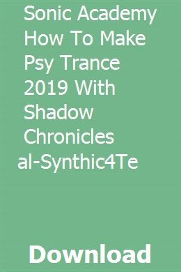 Sonic Academy How To Make Psy Trance 2019 With Shadow