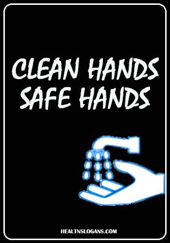 Clean Hands Safe Hands Handwashingslogans Handwashing Hygiene