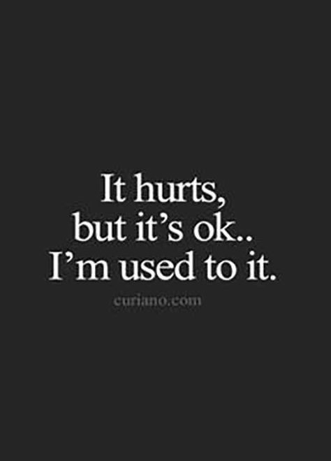 """It hurts, but it's okay... I'm used to it."" — Unknown #sad #depressed #depression #quotes #sadquotes #depressedquotes #depressionquotes #breakupquotes Follow us on PInterest: www.pinterest.com/yourtango"