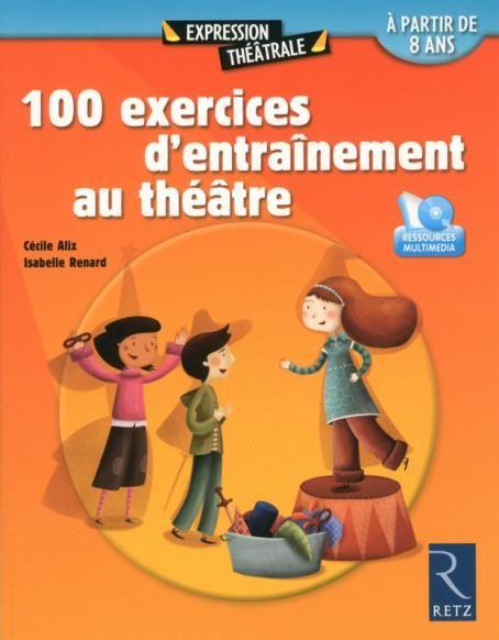 100 Exercices D Entrainement Au Theatre Dvd Exercices Theatre Exercice Theatre Enfant