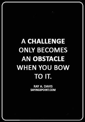 75 Challenges Quotes Sayingspoint Challenge Quotes Quotes Life Quotes