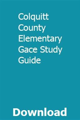 Colquitt County Elementary Gace Study Guide Study Guide Exam Study Chemistry Study Guide