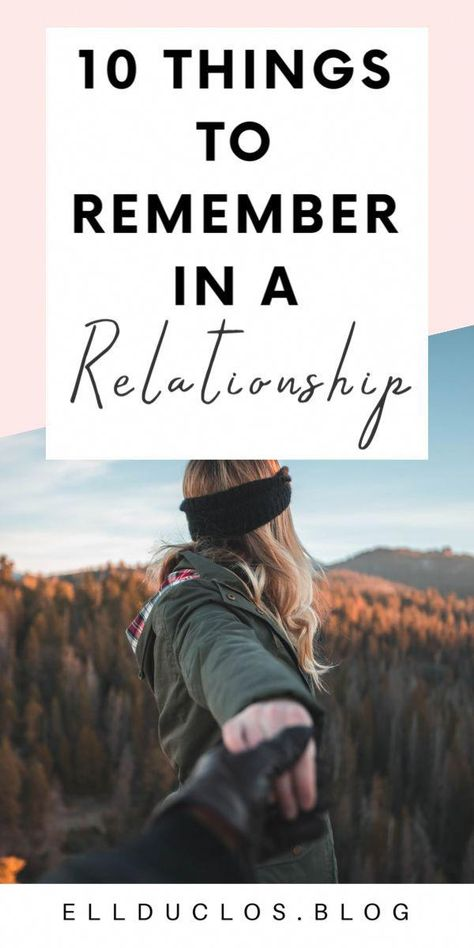 10 things to remember in a relationship. The best relationship reminders to help keep your relationship healthy. #relationshiptruths #relationshipadvice #healthyrelationship #findinglove #marriagetips