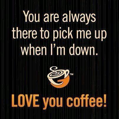 Love you coffee!