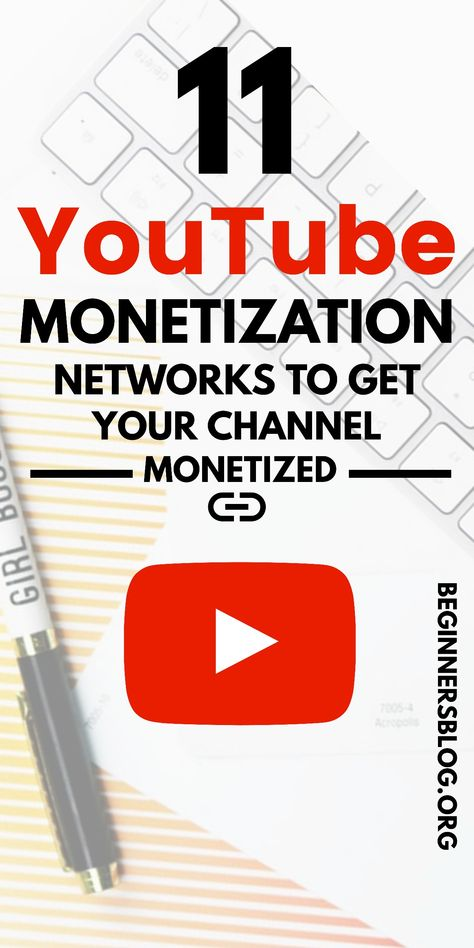 11 YouTube Monetization Networks To Monetize Your Channel And Earn Money