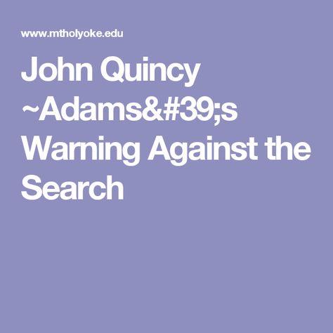 Top quotes by John Quincy Adams-https://s-media-cache-ak0.pinimg.com/474x/e4/68/ff/e468ff13541cd5c3537e5c912e49c08c.jpg