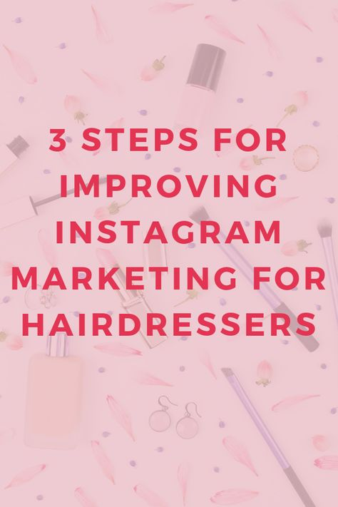 Instagram marketing for salons: 3 mistakes you're probably making
