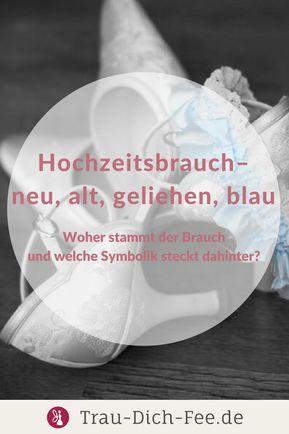 Keine Hochzeit Kommt Ohne Sie Aus Hochzeitsbrauche Und Traditionen In Deutschland Ist Neu Alt Geliehen Blau E Hochzeit Brauche Hochzeitsbrauche Hochzeit